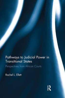 Pathways to Judicial Power in Transitional States