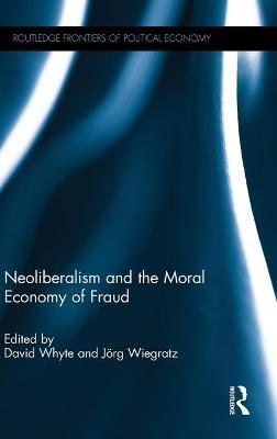 Neoliberalism and the Moral Economy of Fraud