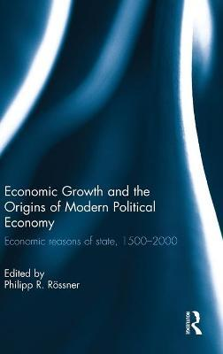 Economic Growth and the Origins of Modern Political Economy
