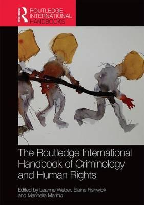 The Routledge International Handbook of Criminology and Human Rights