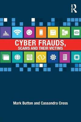 Cyber Frauds, Scams and their Victims