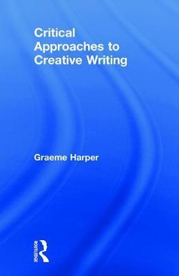 Critical Practices in Creative Writing