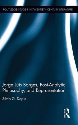 Jorge Luis Borges, Post-Analytic Philosophy, and Representation