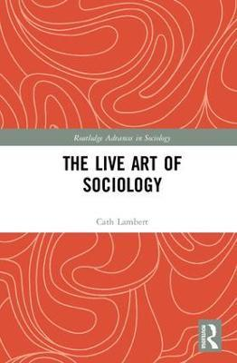 The Sociology of Live Art and the Live Art of Sociology