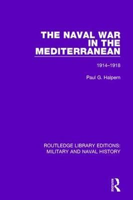 The Naval War in the Mediterranean: 1914-1918