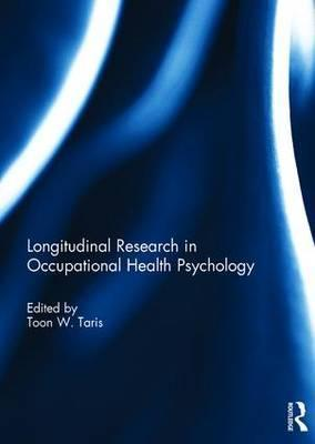 Longitudinal Research in Occupational Health Psychology