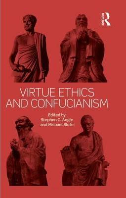 Virtue Ethics and Confucianism