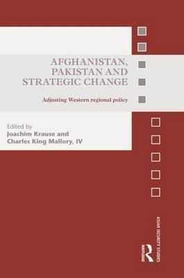 Afghanistan, Pakistan and Strategic Change