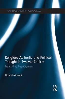 Religious Authority and Political Thought in Twelver Shi'ism