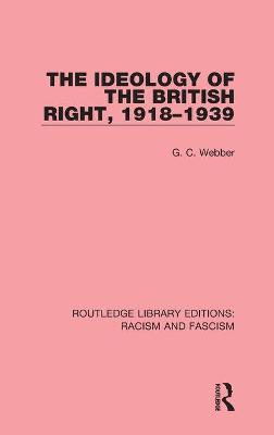 The Ideology of the British Right, 1918-1939
