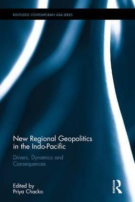 New Regional Geopolitics in the Indo-Pacific