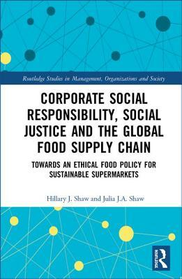 Corporate Social Responsibility and the Global Food Supply Chain