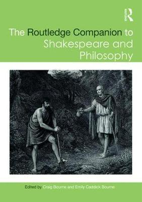 The Routledge Companion to Shakespeare and Philosophy