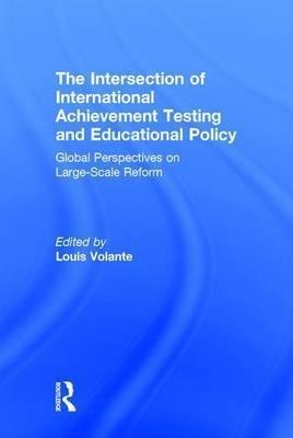 The Intersection of International Achievement Testing and Educational Policy