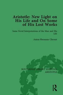 Aristotle: New Light on His Life and on Some of His Lost Works: Volume 1