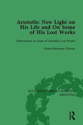 Aristotle: New Light on His Life and on Some of His Lost Works: Volume 2