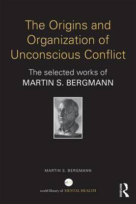 The Origins and Organization of Unconscious Conflict