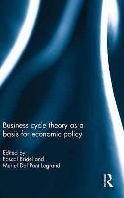 Business cycle theory as a basis for economic policy