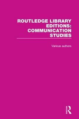 Routledge Library Editions: Communication Studies