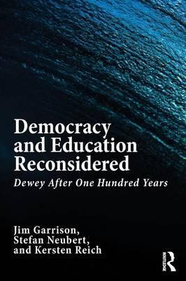 Democracy and Education Reconsidered