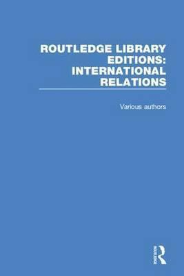 Routledge Library Editions: International Relations