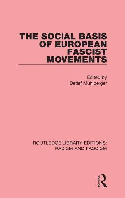 The Social Basis of European Fascist Movements