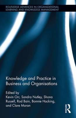 Knowledge and Practice in Business and Organisations