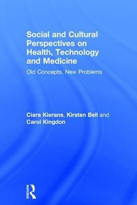 Social and Cultural Perspectives on Health, Technology and Medicine