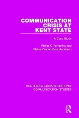 Communication Crisis at Kent State  A Case Study