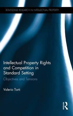 Intellectual Property Rights and Competition in Standard Setting