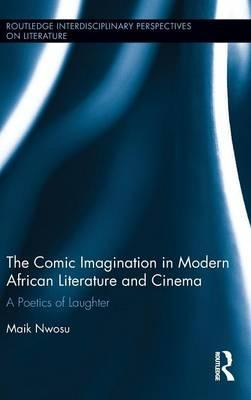 The Comic Imagination in Modern African Literature and Cinema