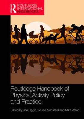Routledge Handbook of Physical Activity Policy and Practice – Louise Mansfield