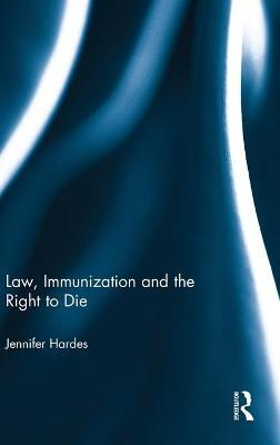 Law, Immunization and the Right to Die