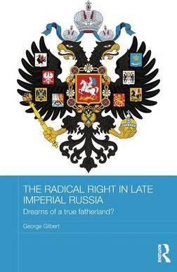 The Radical Right in Late Imperial Russia