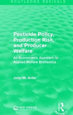 Pesticide Policy, Production Risk, and Producer Welfare