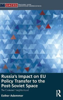 Russia's Impact on EU Policy Transfer to the Post-Soviet Space