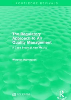 The Regulatory Approach to Air Quality Management