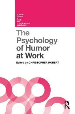 The Psychology of Humor at Work