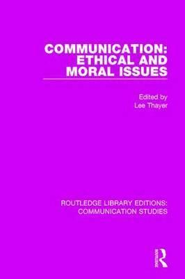 Communication: Ethical and Moral Issues