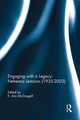 Engaging with a Legacy: Nehemia Levtzion (1935-2003)
