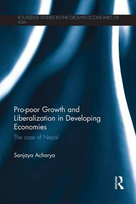 Pro-poor Growth and Liberalization in Developing Economies
