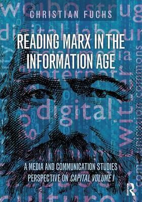 Reading Marx in the Information Age: Volume 1