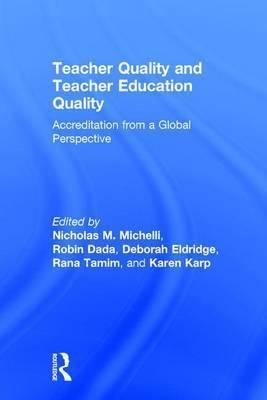 Teacher Quality and Teacher Education Quality