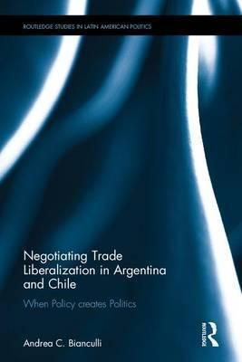 Negotiating Trade Liberalization in Argentina and Chile