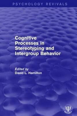 Cognitive Processes in Stereotyping and Intergroup Behavior