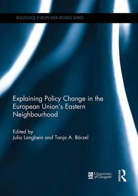 Explaining Policy Change in the European Union's Eastern Neighbourhood