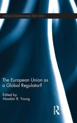 The European Union as a Global Regulator