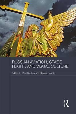 Russian Aviation, Space Flight and Visual Culture