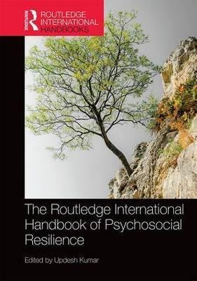 The Routledge International Handbook of Psychosocial Resilience