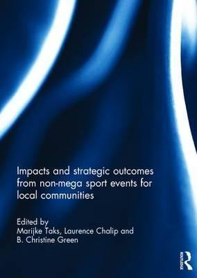 Impacts and Strategic Outcomes from Non-Mega Sport Events for Local Communities